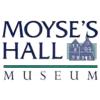 MOYSE'S HALL MUSEUM